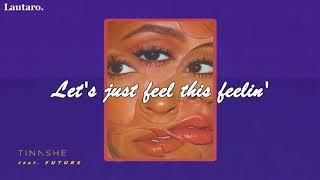 """Tinashe, Future - """"Faded Love"""" (Lyrics)"""