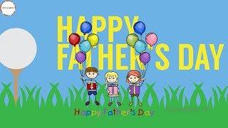 Ngày của cha năm 2019 | Happy Father's Day