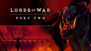 Lords of War Part Two – Grommash