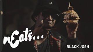 mEats... Black Josh