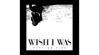 wish-i-was-ft-cameron-walker-cutting-ties-extended-mix.jpg