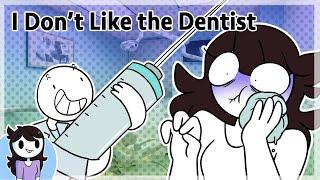 I Don't Like the Dentist