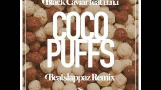 Black Caviar feat. u.n.i - Coco Puffs (Beatslappaz Remix)