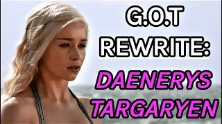 Game of Thrones Rewrite: Daenerys Targaryen