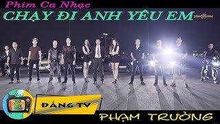 Phim Ca Nhạc  Phạm Trưởng  Full 2018