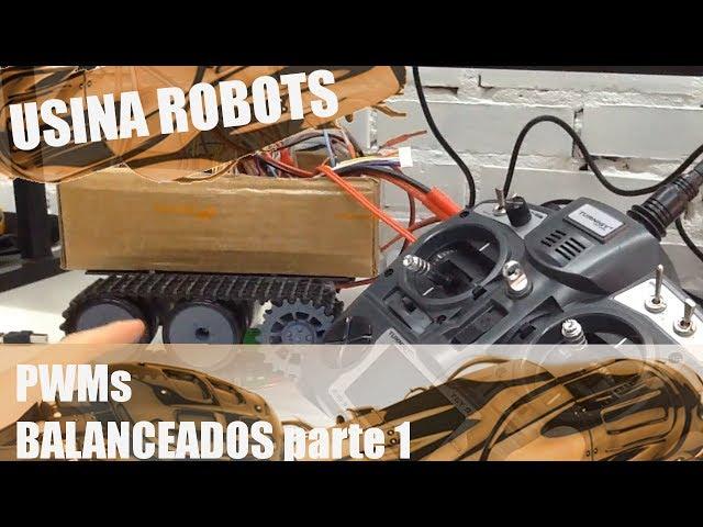 PWMs BALANCEADOS (parte 1) | Usina Robots US-2 #030