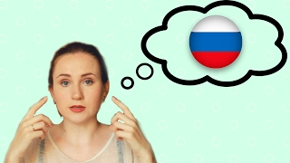 Tips for learning Russian - Learn how to THINK in Russian