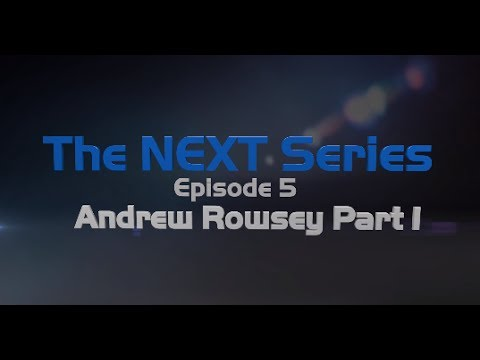 The NEXT Series Episode 5: Andrew Rowsey