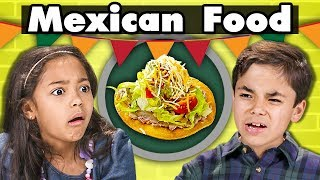 KIDS EAT MEXICAN FOOD | Kids Vs. Food