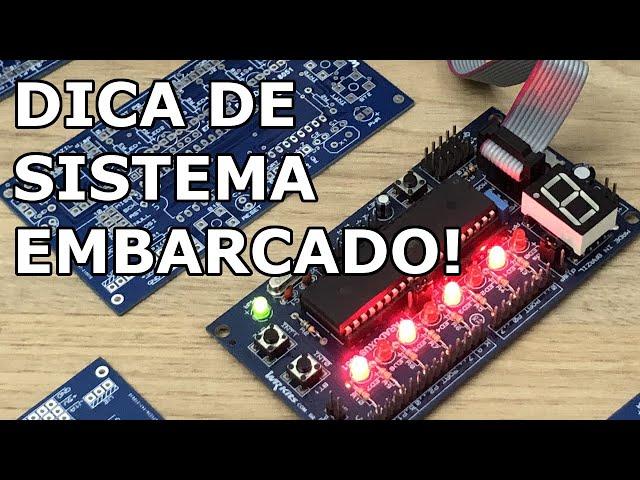 UM SISTEMA EMBARCADO PARA ESTUDAR MICROCONTROLADORES!