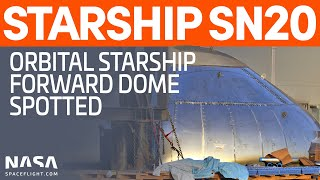 Orbital Class Starship SN20 Dome Spotted | SpaceX Boca Chica