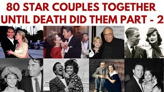 80 Famous couples who have been together until death did them part. Part 2 #InMemoriam #StarCouples