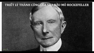 Rockefeller Vua Dầu Mỏ | Triết Lý Thành Công