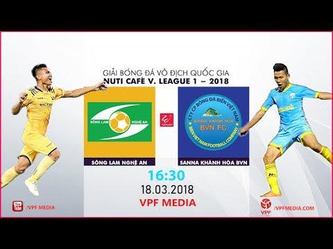 FULL   SLNA vs S. KHÁNH HÒA BVN   VÒNG 2 NUTI CAFE V LEAGUE 2018