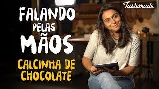 Calcinha de Chocolate | FALANDO PELAS MÃOS