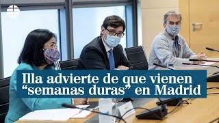 """Illa advierte de que vienen """"semanas duras"""" en Madrid"""