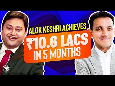 Alok Keshri Achieves 10.6 Lacs In 5 Months