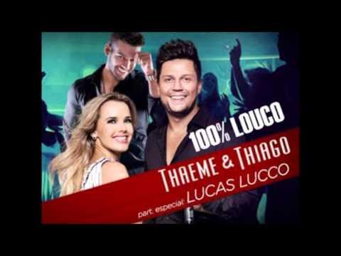 Baixar Thaeme e Thiago Part (Lucas Lucco) - 100%Louco