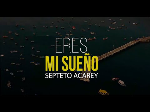 Septeto Acarey- Eres Mi Sueño ( Official video)