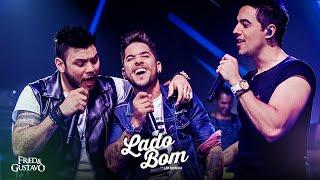 Fred e Gustavo - Lado Bom part. Léo Moreira