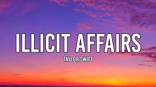 Taylor Swift - Illicit Affairs (Lyrics)