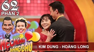 An amazing love of the mother-in-law for her son-in-law  Kim Dung - Hoang Long  MCND #62
