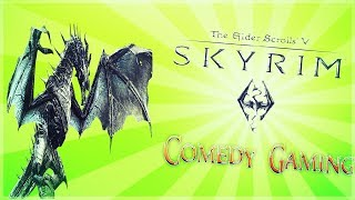 Skyrim - Episode 3 - Facing The Dragon - Trolling Trolls - Comedy Gaming