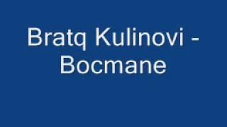 Bratq Kulinovi - Bocmane