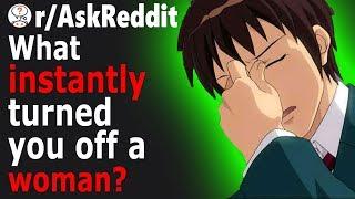 Men Share INSTANT Turn Offs About WOMEN (r/AskReddit)