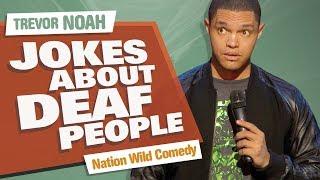 """Jokes About Deaf People"" - Trevor Noah - (Nation Wild Comedy)"