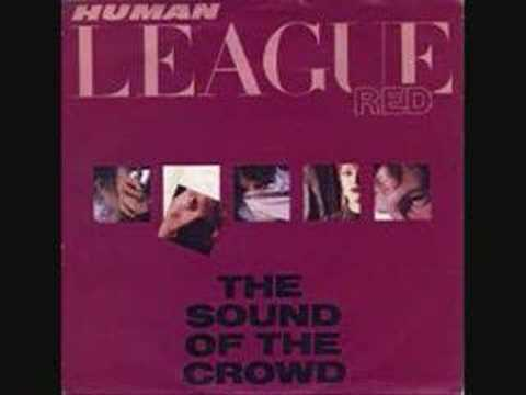 The Human League - The Sound Of The Crowd 1981
