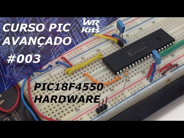 HARDWARE E PERIFÉRICOS DO PIC18F4550 | Curso de PIC Avançado #003