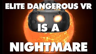 Elite Dangerous VR Is An Absolute Nightmare - This Is Why