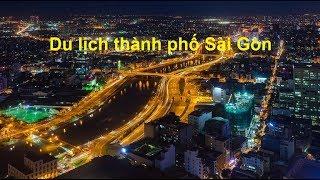 Du lịch thành phố Sài Gòn  **NEW**