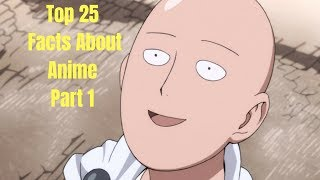 Top 25 Facts About Anime Part 1