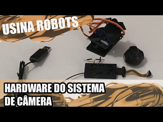 HARDWARE DO SISTEMA DE CÂMERA | Usina Robots US-2 #131