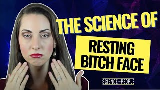 The Science of Resting Bitch Face and How to Prevent It