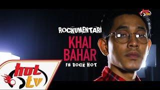 KHAI BAHAR - Rockumentari Hot : FB Rock Hot - YouTube