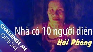 Nhà Có 10 Người Điên - TP. Hải Phòng | Tập 18 | Chinh Phục Nhà Ma