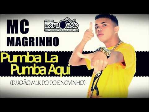 Baixar MC MAGRINHO - PUMBA LA PUMBA AQUI ( DJ JOÃO MLK DOIDO E NOVINHO )