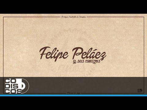 Felipe Peláez - Qué No Pase La Magia | Ft. Erick Escobar,Churo Diaz,Alejandro Palacio,Manuel Julian