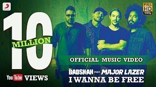 Badshah - I Wanna Be Free Feat Major Lazer | Official Music Video