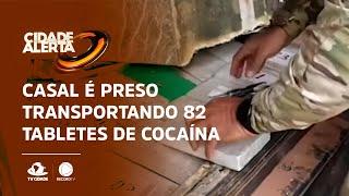 Casal é preso transportando 82 tabletes de cocaína