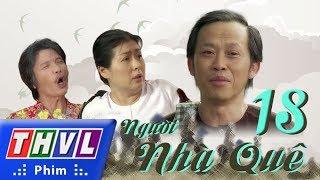 THVL | Người nhà quê - Tập 18