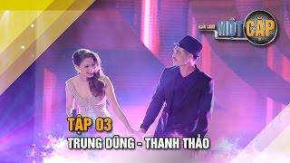 Trung Dũng - Thanh Thảo: Vị ngọt đôi môi   Trời sinh một cặp tập 3   It takes 2 Vietnam 2017