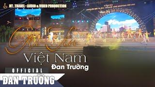 Gọi Tên Việt Nam - Phú Quốc - Đan Trường [Official]