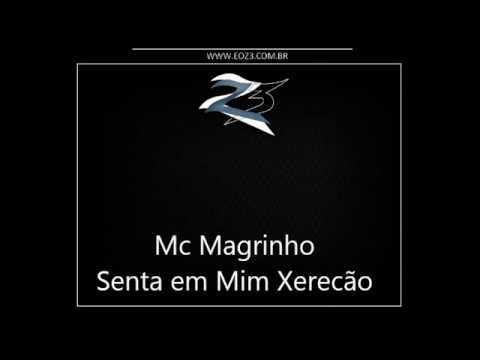 Baixar Mc Magrinho - Senta em Mim Xerecão [LANÇAMENTO 2013] [FERRUGEM DJ E DJ PUFFE]