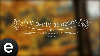 Elif Dedim Be Dedim - Yedi Karanfil (Seven Cloves) - Official Audio