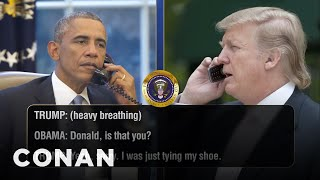 Even More Leaked Phone Calls Between Donald Trump & Barack Obama  - CONAN on TBS