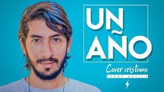 UN AÑO - Sebastian Yatra, Reik (Cover Cristiano) Sebas Arcila